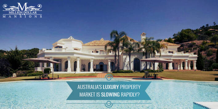 Australia's Luxury Property Market Is Slowing Rapidly?