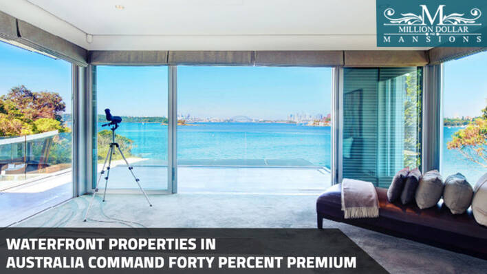 Waterfront Properties in Australia Command Forty Percent Premium