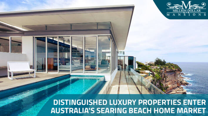 Distinguished Luxury Properties Enter Australia's Searing Beach Home Market