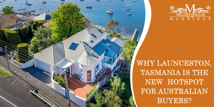 Why Launceston, Tasmania Is The New Hotspot For Australian Buyers?