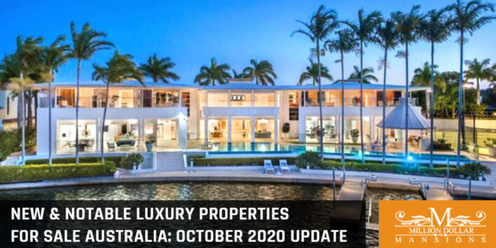 New & Notable Luxury Properties for Sale in Australia: October 2020 Update