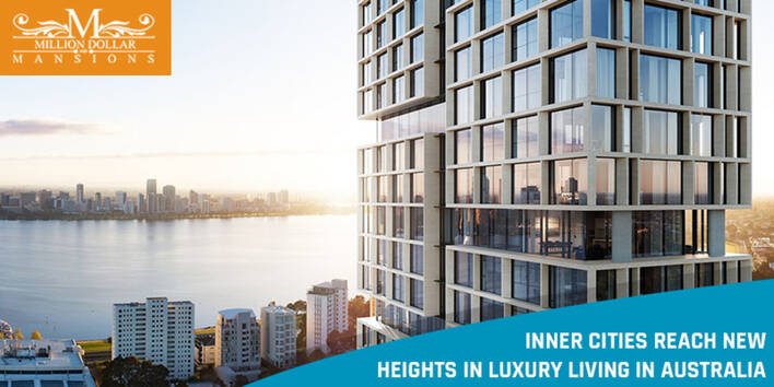 Inner Cities Reach New Heights in Luxury Living In Australia